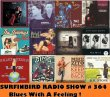 Surfinbird Radio Show # 364 Blues With A Feeling