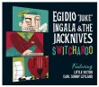"Egidio ""Juke"" Ingala & The Jacknives"